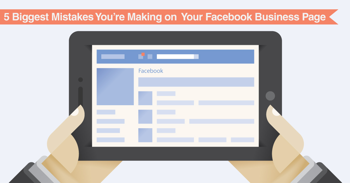 5 Biggest Mistakes You're Making on Your Company Facebook Page